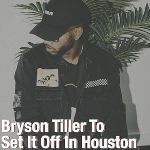 Bryson Tiller To Set It Off In Houston
