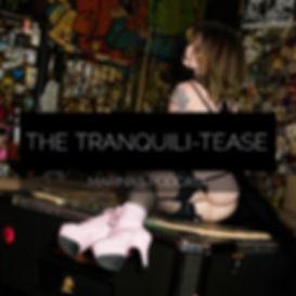 Tranquili-tease Podcast
