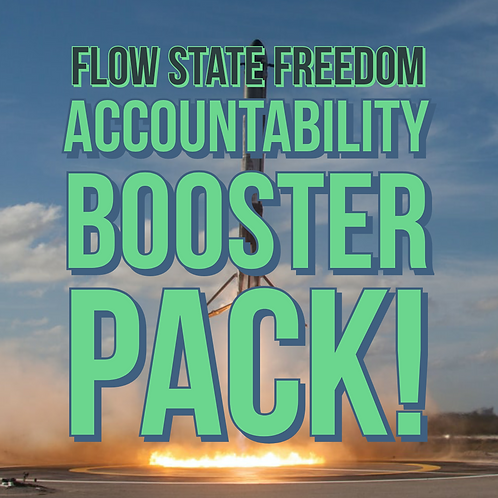 Accountability Booster Pack - Flow State Freedom 30 Day Challenge Add On