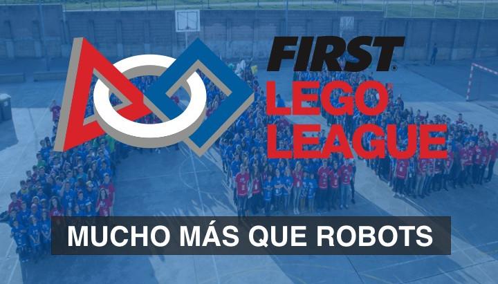ARRANCAMOS NUEVA TEMPORADA FIRST LEGO League Y CAMPAÑA DE PROTAGONISTAS