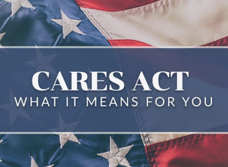 CARES Act - What does it mean for you