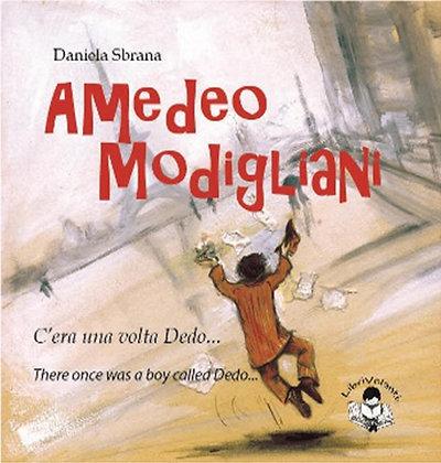 Amedeo Modigliani. C'era una volta Dedo... (LibriVolanti)