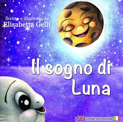 Il sogno di Luna - The moon's dream (Tomolo Edizioni)