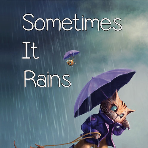 Sometimes It Rains