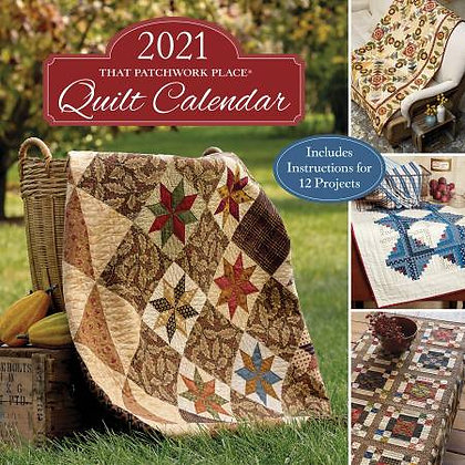 2021 That Patchwork Place Quilt  Calendar