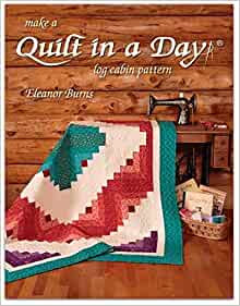 Quilt In A Day Log Cabin Pattern Book