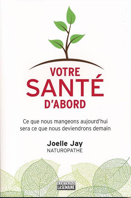 Votre santé d'abord - Joelle Jay