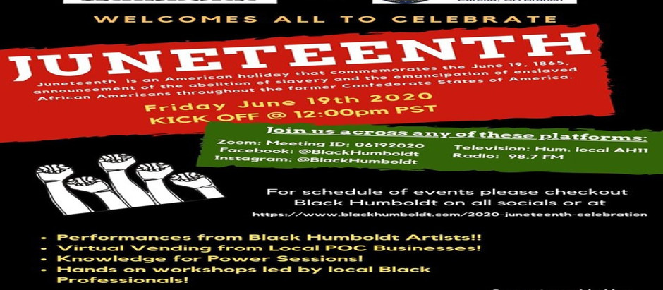 Juneteenth Celebration 2020 Organized by Black Humboldt and Eureka Chapter of NAACP (Virtual Event)