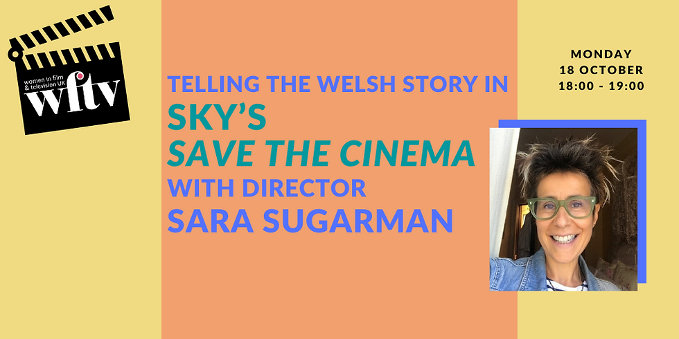 Telling the Welsh Story in Sky's Save the Cinema with Director Sara Sugarman