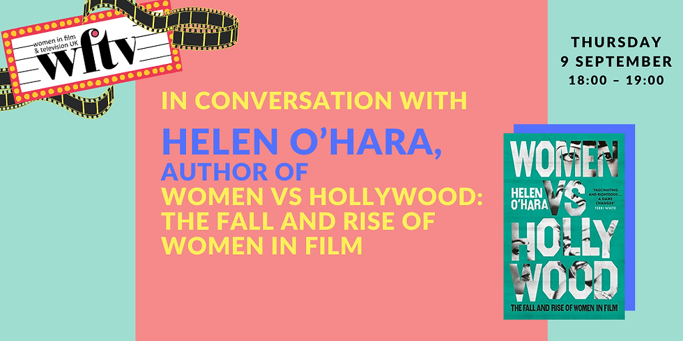 In conversation with Helen O'Hara, Author of Women vs Hollywood: The Fall and Rise of Women in Film
