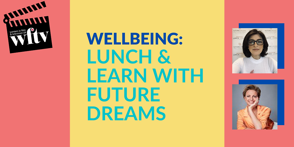 Wellbeing: Lunch & Learn with Future Dreams