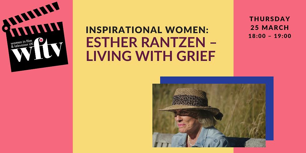Inspirational Women: Esther Rantzen – Living with Grief