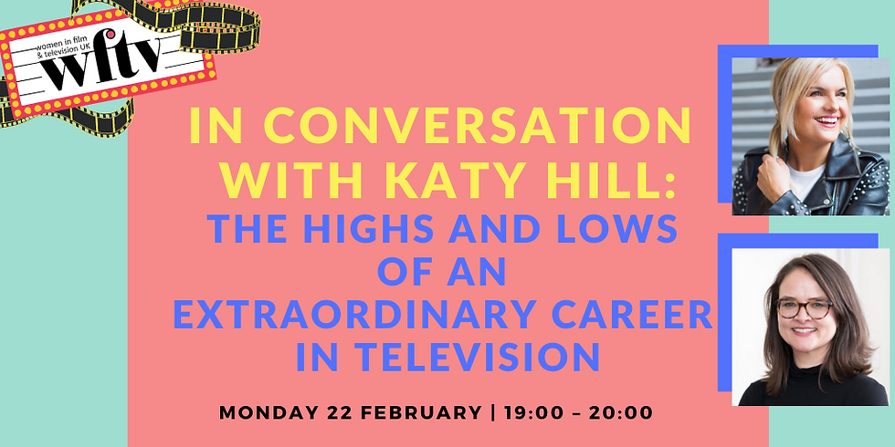 In conversation with Katy Hill: The highs and lows of an extraordinary career in Television
