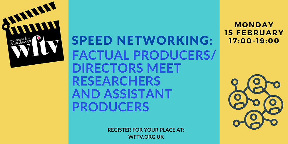 Speed Networking: Factual Producers/Directors Meet Researchers and Assistant Producers