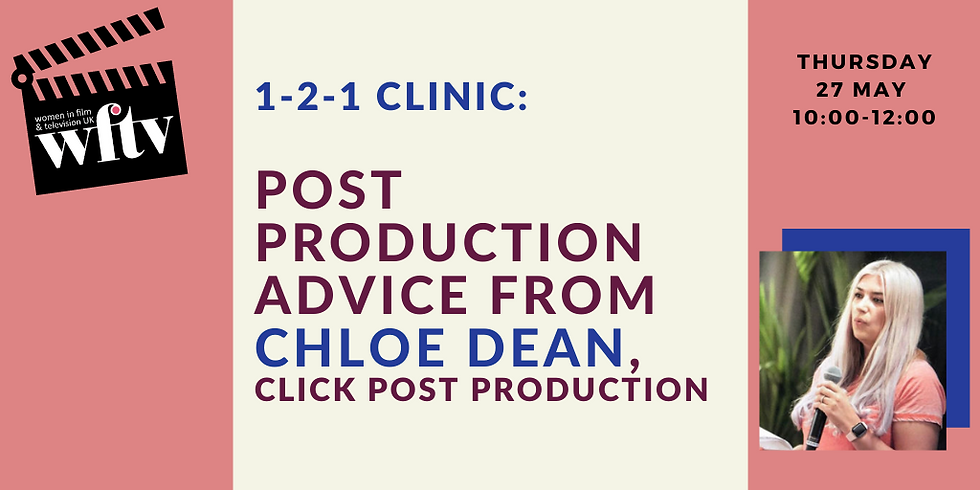 1-2-1 Clinic: Post Production Advice with Chloe Dean, Click Post Productions