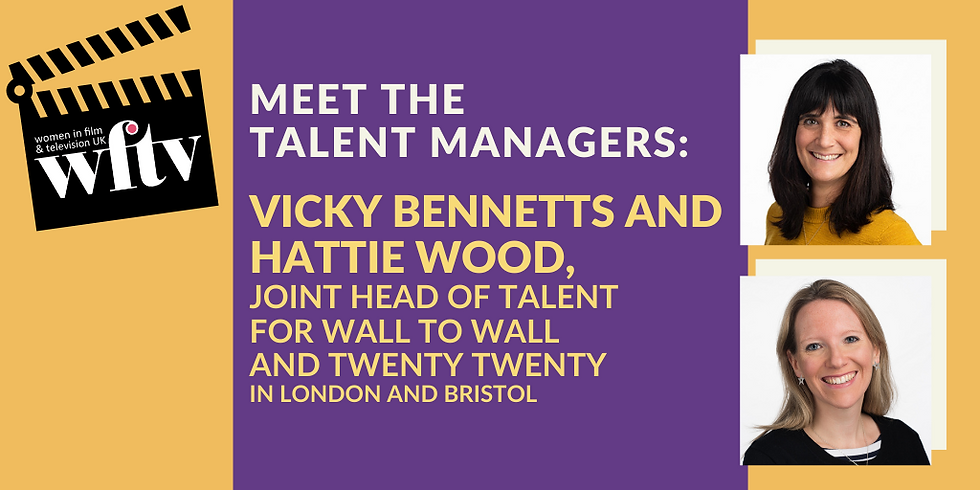 Meet the Talent Managers: Vicky Bennetts and Hattie Wood