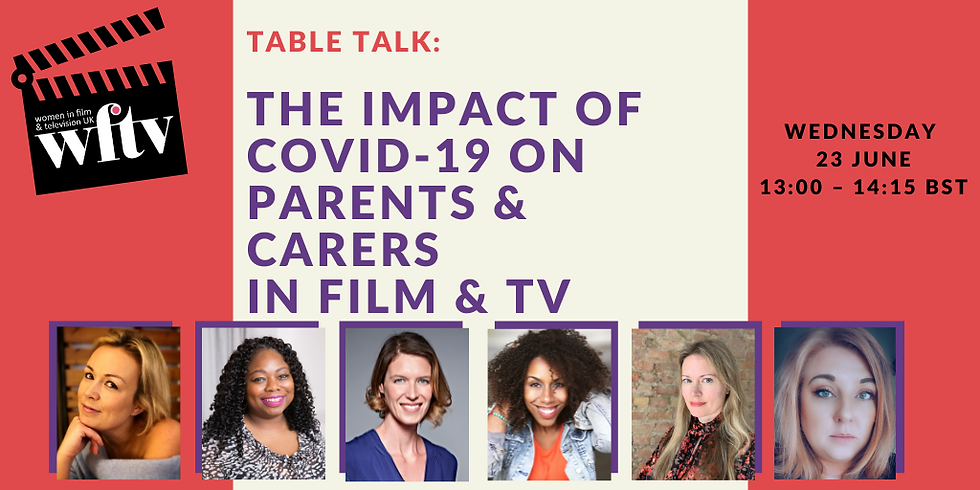 Table Talk: The impact of COVID-19 on Parents & Carers in Film & TV