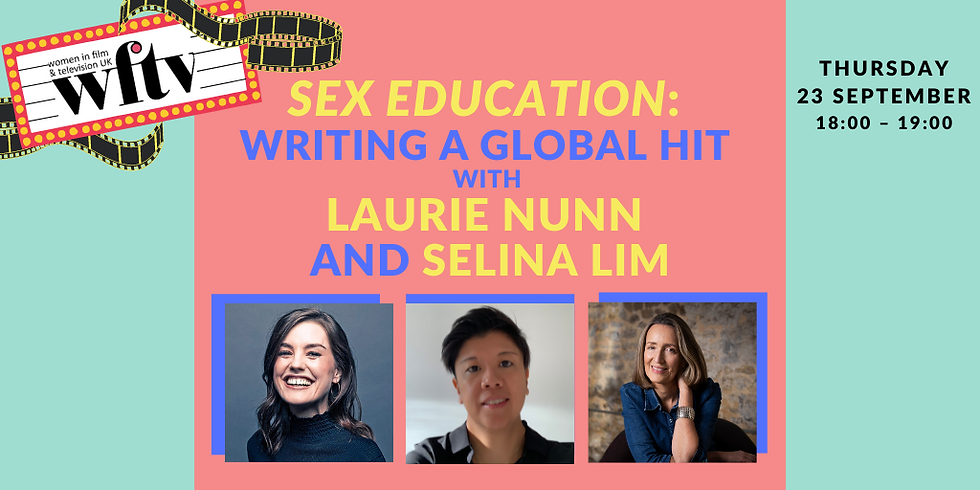 Sex Education: Writing a Global Hit with Laurie Nunn and Selina Lim