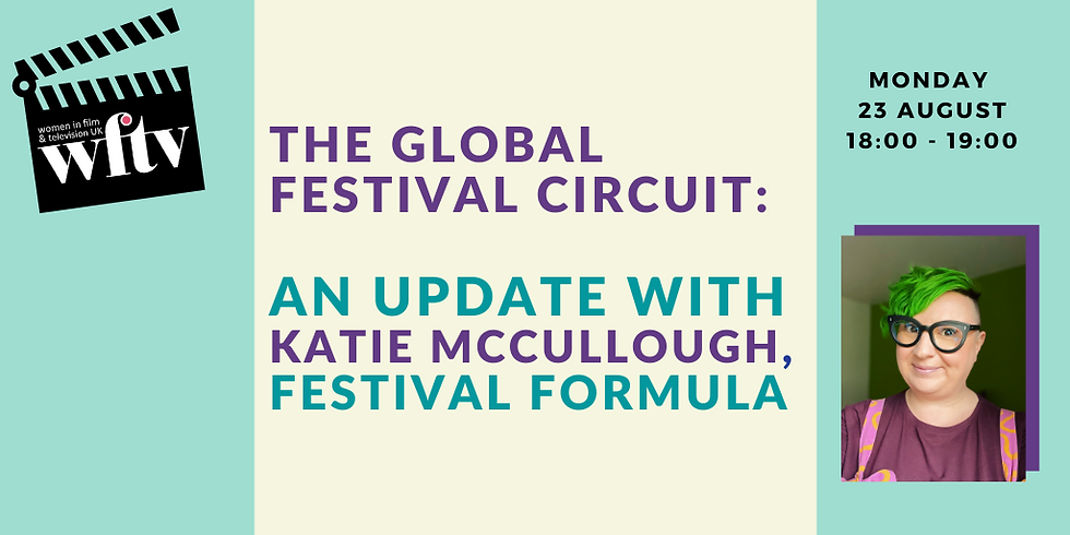 The Global Festival Circuit: An update with Katie McCullough, Festival Formula