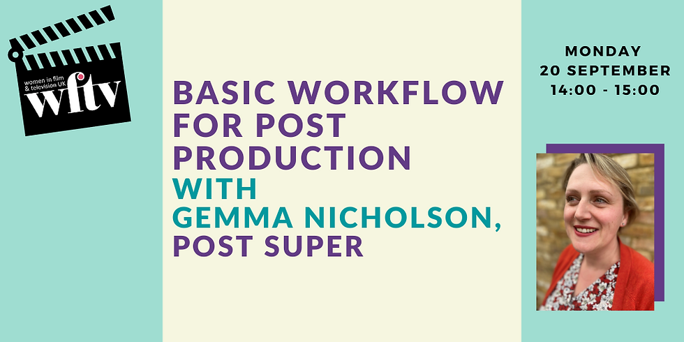 Basic Workflow for Post Production with Gemma Nicholson, Post Super