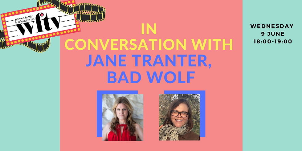 In conversation with Jane Tranter, Bad Wolf