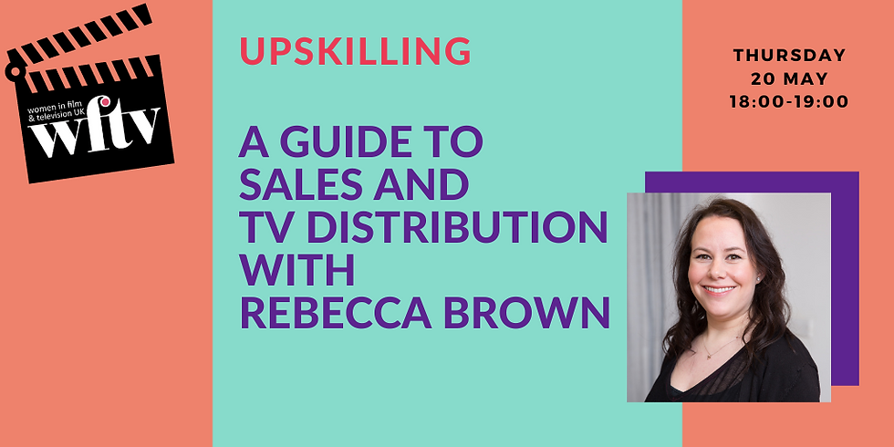 A Guide to Sales and TV Distribution with Rebecca Brown