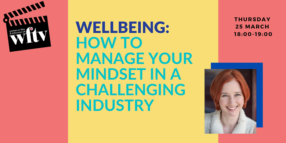 Wellbeing: How to manage your mindset in a challenging industry