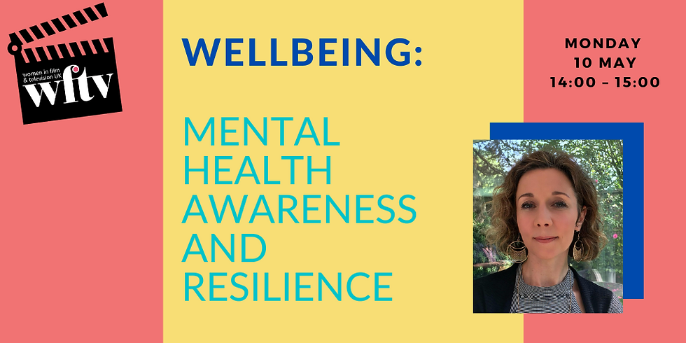 Wellbeing: Mental Health Awareness and Resilience