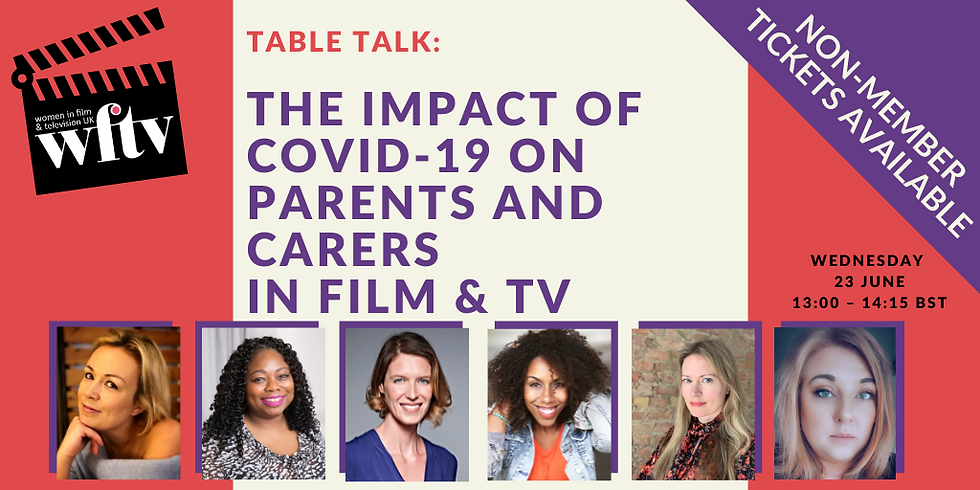 Non-Member: Table Talk: The impact of COVID-19 on Parents & Carers in Film & TV