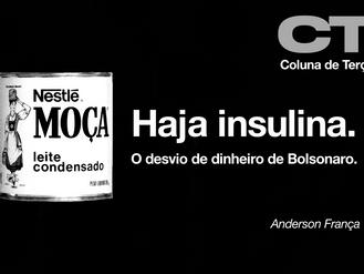 Haja insulina. O desvio de dinheiro de Bolsonaro.