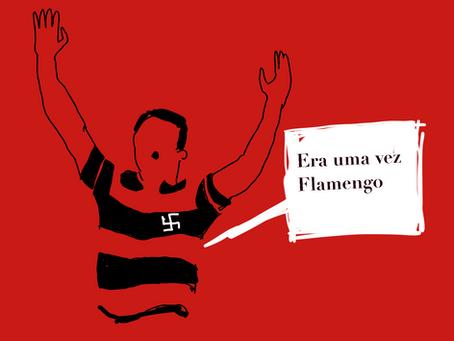 ERA UMA VEZ Flamengo.