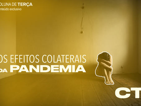 Os efeitos colaterais da pandemia
