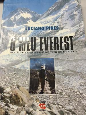 """Aprendendo com os outros: """"O Meu Everest, Realizando um Sonho no Teto do Mundo"""", de Luciano Pires"""
