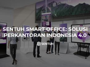 Sistem Perkantoran Indonesia 4.0 Solusi Adaptasi Kebiasaan Baru: SENTUH Smart Office