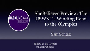SheBelieves Preview: The USWNT's Winding Road to the Olympics