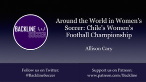 Around the World in Women's Soccer: Chile's Women's Football Championship