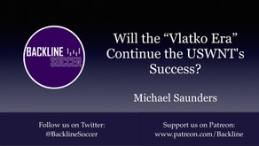 "Will the ""Vlatko Era"" Continue the USWNT's Success?"