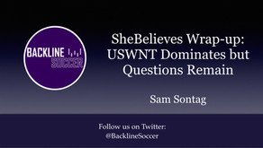 SheBelieves Wrap-up: USWNT Dominates but Questions Remain
