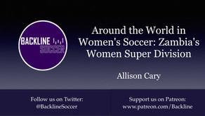 Around the World in Women's Soccer: Zambia's Women Super Division
