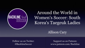 Around the World in Women's Soccer: South Korea's Taegeuk Ladies