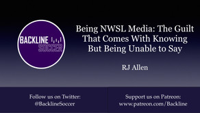 Being NWSL Media: The Guilt That Comes With Knowing But Being Unable to Say
