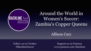 Around the World in Women's Soccer: Zambia's Copper Queens