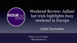 Weekend Review: Asllani hat trick highlights busy weekend in Europe