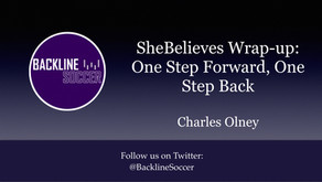 SheBelieves Wrap-up: One Step Forward, One Step Back