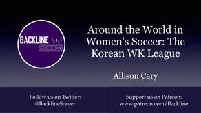 Around the World in Women's Soccer: The Korean WK League