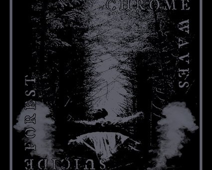 Chrome Waves / Suicide Forest: Split Review