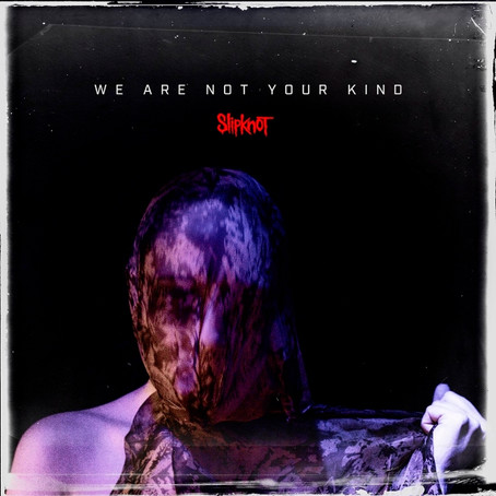 Slipknot - We Are Not Your Kind: Review