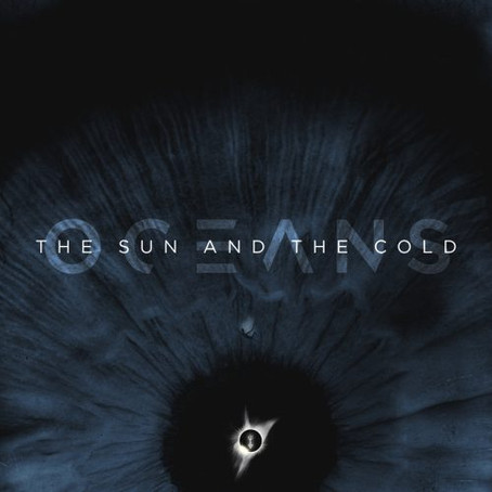 Oceans - The Sun And The Cold: Review
