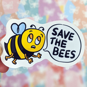 Save the Bees Sticker & how I saved a Bee