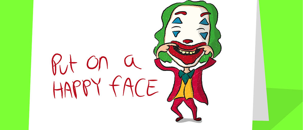 Joker card, Put on a happy face